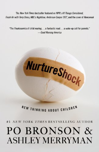 NurtureShock: New Thinking About Children, Po Bronson; Ashley Merryman