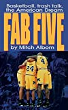 Fab Five: Basketball, Trash Talk, the American Dream - book cover picture