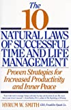 The 10 Natural Laws of Successful Time and Life Management: Proven Strategies for Increased Productivity and Inner Peace - book cover picture