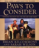 Paws to Consider : Choosing the Right Dog for You and Your Family - book cover picture