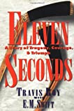 Eleven Seconds : A Story of Tragedy, Courage & Triumph - book cover picture