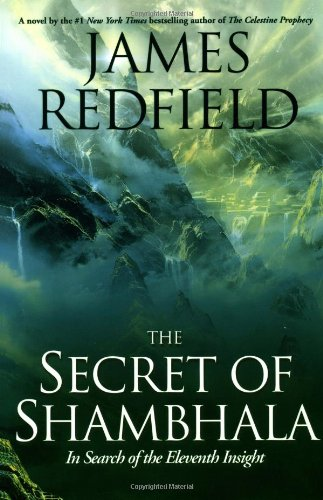 The Secret of Shambhala: In Search of the Eleventh Insight, Redfield, James