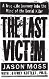 The Last Victim: A True-Life Journey into the Mind of the Serial Killer - book cover picture