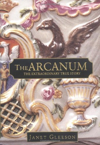 The Arcanum: The Extraordinary True Story, Gleeson, Janet