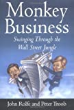 Monkey Business: Swinging Through the Wall Street Jungle - book cover picture