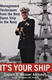 It's Your Ship: Management Techniques from the Best Damn Ship in the Navy - book cover picture