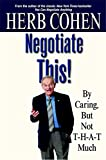 Buy Negotiate This! By Caring, But Not T-H-A-T Much from Amazon
