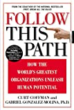 Buy Follow this Path: How the World's Greatest Organizations Drive Growth by Unleashing Human Potential from Amazon