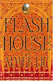 Cover Image of Flash House by Aimee Liu published by Warner Books