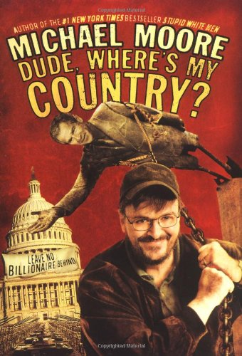 The Book Brothel   Dude, Wheres My Country? by Michael Moore