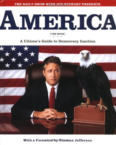 America (The Book): A Citizen's Guide to Democracy Inaction, Stewart, Jon; The Writers of The Daily Show