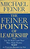 Book Cover: The Feiner Points Of Leadership: The 50 Basic Laws That Will Make People Want To Perform Better For You by Michael Feiner