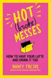 Hot (broke) Messes by Nancy Trejos