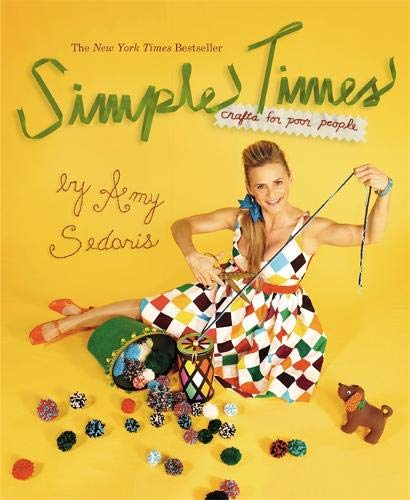Simple Times: Crafts for Poor People, Sedaris, Amy