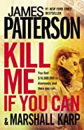 Kill Me If You Can by James Patterson and Marshall Karp