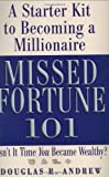 Missed Fortune 101 : A Starter Kit to Becoming a Millionaire