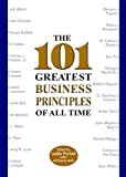 Buy The 101 Greatest Business Principles of All Time from Amazon