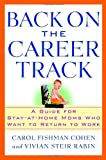 Buy Back on the Career Track: A Guide for Stay-at-Home Moms Who Want to Return to Work from Amazon