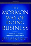 Buy The Mormon Way of Doing Business: Leadership and Success Through Faith and Family from Amazon