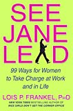 Buy See Jane Lead: 99 Ways for Women to Take Charge at Work from Amazon