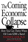 Buy The Coming Economic Collapse : How You Can Thrive When Oil Costs $200 a Barrel from Amazon