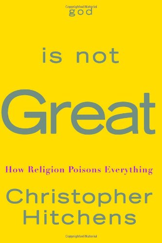 God Is Not Great, by Hitchens, C.