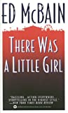 There Was a Little Girl by  Ed McBain (Author) (Paperback - October 1995) 