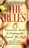 The Rules(TM) : Time-Tested Secrets for Capturing the Heart of Mr. Right - book cover picture