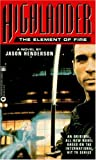 Highlander(TM): The Element of Fire (Highlander (Warner)) - book cover picture