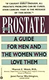 The Prostate: A Guide for Men and the Women Who Love Them