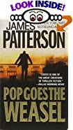 Pop Goes the Weasel by  James Patterson (Author) (Mass Market Paperback - October 2000)