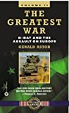 The Greatest War, Volume II: D-Day and the Assault on Europe