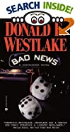 Bad News by  Donald E. Westlake (Author) (Paperback - April 2002)