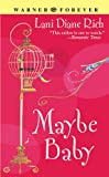 Maybe Baby (Warner Forever) by Lani Diane Rich