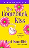 The Comeback Kiss (Warner Forever) by Lani Diane Rich