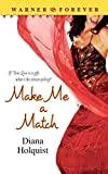 Make Me a Match, Diana Holquist