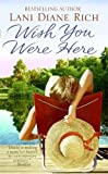 Wish You Were Here, Lani Diane Rich