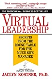 Virtual Leadership: Secrets From the Round Table for the Multi-Site Manager, by Jaclyn Kostner, Ph.D.
