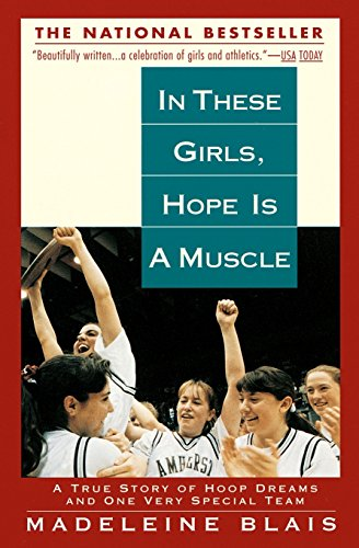 In These Girls, Hope is a Muscle - Madeleine Blais
