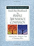 The Simple Abundance Companion: Following Your Authentic Path to Somthing More