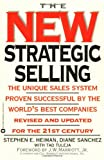 The New Strategic Selling : The Unique Sales System Proven Successful by the World's Best Companies, Revised and Updated for the 21st Century - book cover picture
