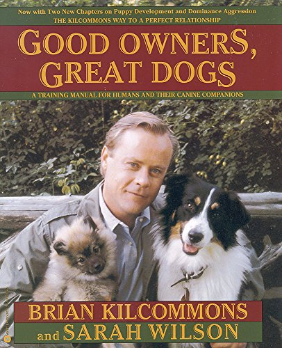 Good Owners, Great Dogs, Kilcommons, Brian; Wilson, Sarah