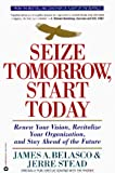 Buy Seize Tomorrow Start Today: Renew Yr Vision, Revitalize Yr Org and Stay Ahead of Futr from Amazon