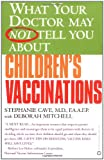 What Your Doctor May Not Tell You About Children's Vaccinations