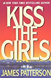 Kiss the Girls (1995) (Book) written by James Patterson