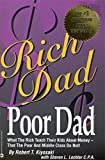 Rich Dad, Poor Dad: What the Rich Teach Their Kids About Money--That the Poor and Middle Class Do Not! - book cover picture
