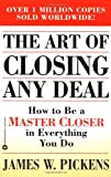 Buy Art of Closing Any Deal, The: How to Be a Master Closer In..... from Amazon