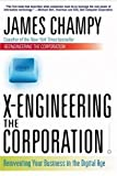 Buy X-Engineering the Corporation: Reinventing Your Business in the Digital Age from Amazon