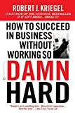 Buy How to Succeed in Business Without Working So Damn Hard from Amazon