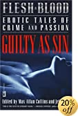 Flesh and Blood: Guilty as Sin: Erotic Tales of Crime and Passion by Max Allan Collins